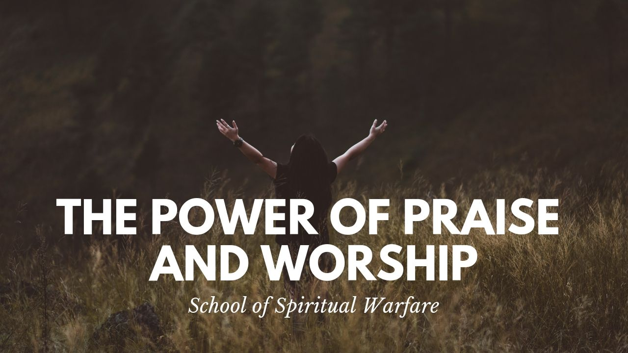 The Power of Praise and Worship - Jennifer LeClaire's School of the