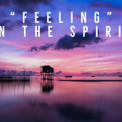 Feeling In The Spirit